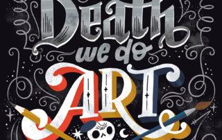Til Death We Do Art, my mantra