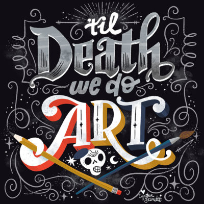 Til Death We Do Art, my mantra